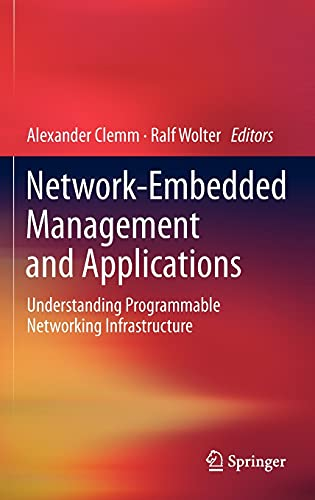 Network-Embedded Management and Applications: Understanding Programmable Networking Infrastructure:...
