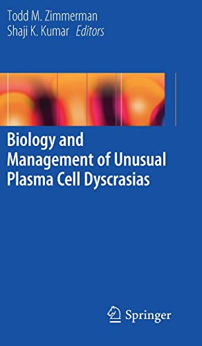 9781441968470: Biology and Management of Unusual Plasma Cell Dyscrasias