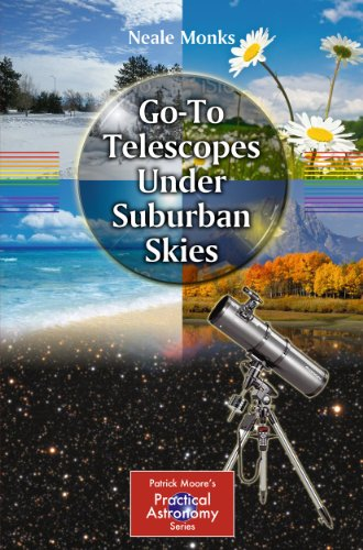9781441968500: Go-To Telescopes Under Suburban Skies (The Patrick Moore Practical Astronomy Series)