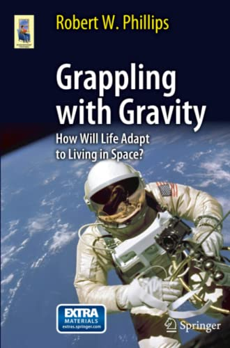 Grappling with Gravity, How Will Life Adapt to Living in Space?