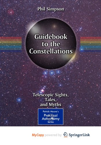 9781441969422: Guidebook to the Constellations: Telescopic Sights, Tales, and Myths