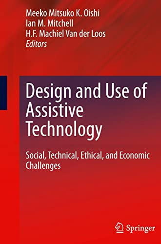 Design and Use of Assistive Technology: Social, Technical, Ethical, and Economic Challenges