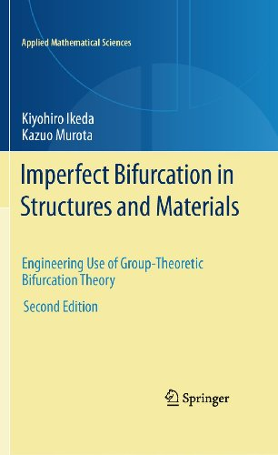 9781441970756: Imperfect Bifurcation in Structures and Materials: Engineering Use of Group-Theoretic Bifurcation Theory (Applied Mathematical Sciences)