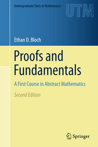 9781441971265: Proofs and Fundamentals: A First Course in Abstract Mathematics (Undergraduate Texts in Mathematics)