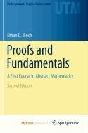 9781441971289: Proofs and Fundamentals: A First Course in Abstract Mathematics