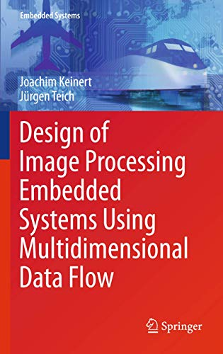 9781441971814: Design of Image Processing Embedded Systems Using Multidimensional Data Flow