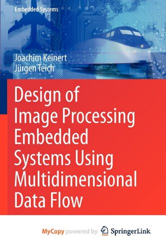 9781441971838: Design of Image Processing Embedded Systems Using Multidimensional Data Flow