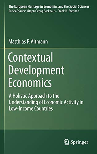 9781441972309: Contextual Development Economics: A Holistic Approach to the Understanding of Economic Activity in Low-Income Countries (The European Heritage in Economics and the Social Sciences)