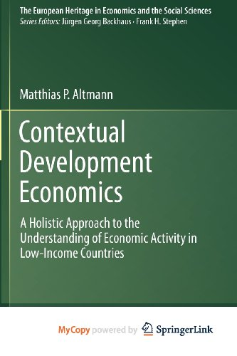 9781441972323: Contextual Development Economics: A Holistic Approach to the Understanding of Economic Activity in Low-Income Countries