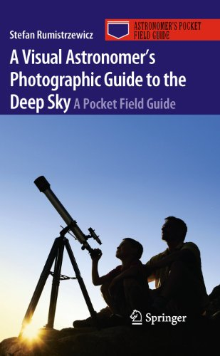 A Visual Astronomer's Photographic Guide to the Deep Sky: A Pocket Field Guide (Astronomer&#...