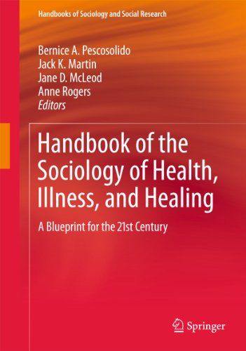 Handbook of the Sociology of Health, Illness, and Healing: Bernice A. Pescosolido
