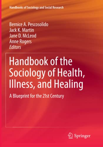 9781441972606: Handbook of the Sociology of Health, Illness, and Healing: A Blueprint for the 21st Century (Handbooks of Sociology and Social Research)