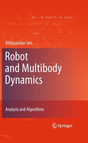 Robot and Multibody Dynamics: Abhinandan Jain