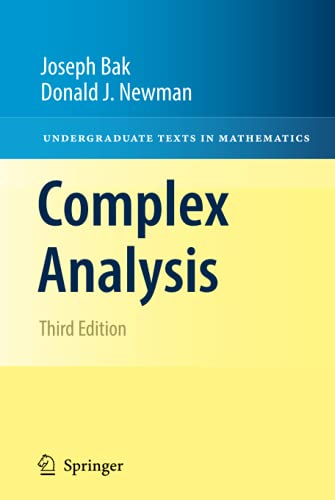 Complex Analysis (Undergraduate Texts in Mathematics): Bak, Joseph; Newman,