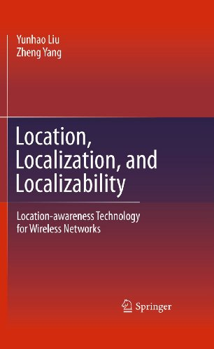 Location, Localization, and Localizability: Location-Awareness Technology for Wireless Networks: ...