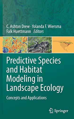 Predictive Species and Habitat Modeling in Landscape Ecology: C. Ashton Drew