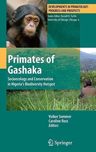 9781441974020: Primates of Gashaka: Socioecology and Conservation in Nigeria's Biodiversity Hotspot (Developments in Primatology: Progress and Prospects)