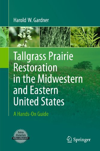 Tallgrass Prairie Restoration in the Midwestern and Eastern United States. A Hands-On Guide: HAROLD...