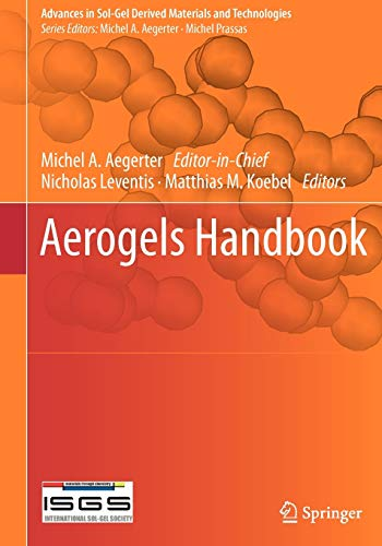 Aerogels Handbook Advances in Sol-Gel Derived Materials and Technologies