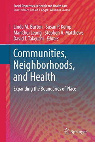 9781441974815: Communities, Neighborhoods, and Health: Expanding the Boundaries of Place (Social Disparities in Health and Health Care)