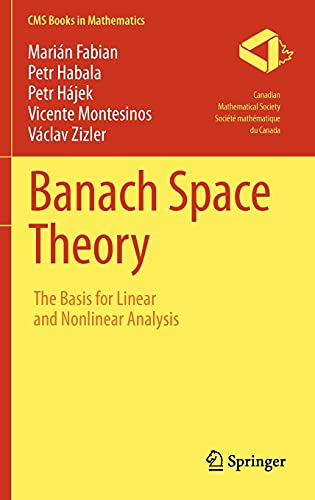 9781441975140: Banach Space Theory: The Basis for Linear and Nonlinear Analysis (CMS Books in Mathematics)