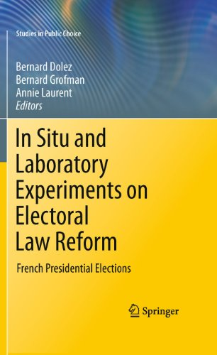 9781441975386: In Situ and Laboratory Experiments on Electoral Law Reform: French Presidential Elections (Studies in Public Choice)