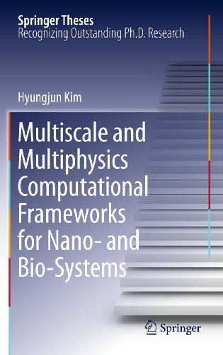 Multiscale and Multiphysics Computational Frameworks for Nano- And Bio-Systems: Hyungjun Kim