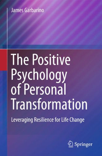 9781441977434: The Positive Psychology of Personal Transformation: Leveraging Resilience for Life Change