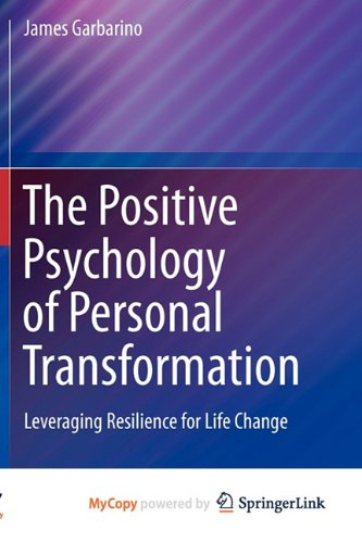 9781441977458: The Positive Psychology of Personal Transformation: Leveraging Resilience for Life Change