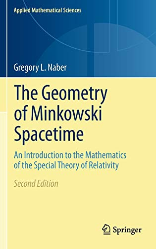 The Geometry of Minkowski Spacetime: An Introduction: Gregory L. Naber