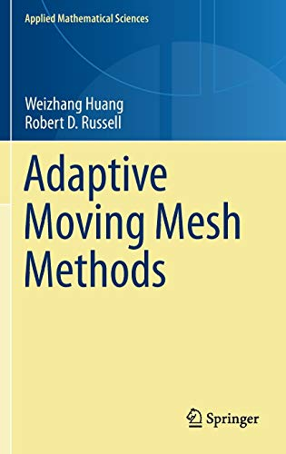 9781441979155: Adaptive Moving Mesh Methods (Applied Mathematical Sciences)