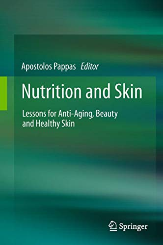 9781441979667: Nutrition and Skin: Lessons for Anti-Aging, Beauty and Healthy Skin