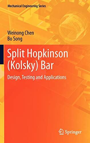 9781441979810: Split Hopkinson (Kolsky) Bar: Design, Testing and Applications (Mechanical Engineering Series)