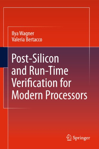 Post-Silicon and Runtime Verification for Modern Processors: ILYA WAGNER