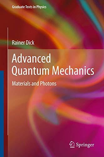 9781441980762: Advanced Quantum Mechanics: Materials and Photons (Graduate Texts in Physics)