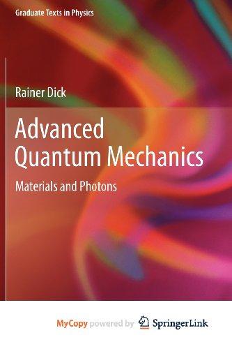 9781441980786: Advanced Quantum Mechanics: Materials and Photons