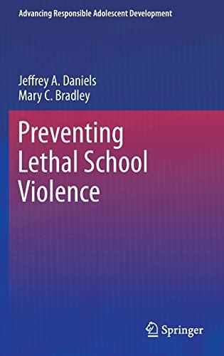 9781441981066: Preventing Lethal School Violence (Advancing Responsible Adolescent Development)