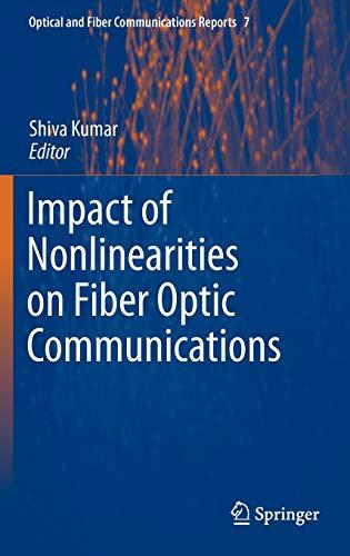 9781441981387: Impact of Nonlinearities on Fiber Optic Communications (Optical and Fiber Communications Reports)