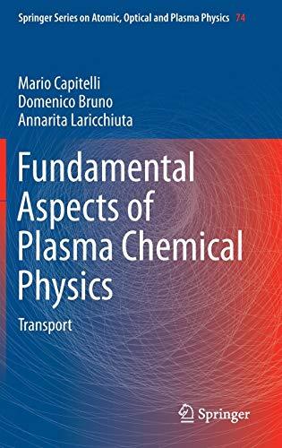 9781441981714: Fundamental Aspects of Plasma Chemical Physics: Transport (Springer Series on Atomic, Optical, and Plasma Physics)