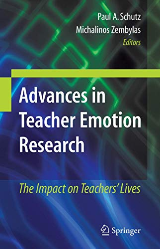9781441981936: Advances in Teacher Emotion Research: The Impact on Teachers' Lives