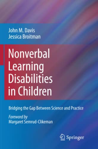 9781441982124: Nonverbal Learning Disabilities in Children: Bridging the Gap Between Science and Practice