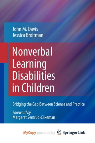 9781441982148: Nonverbal Learning Disabilities in Children: Bridging the Gap Between Science and Practice