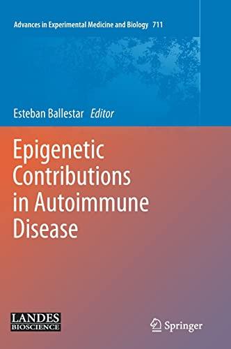 9781441982155: Epigenetic Contributions in Autoimmune Disease (Advances in Experimental Medicine and Biology, Vol. 711)