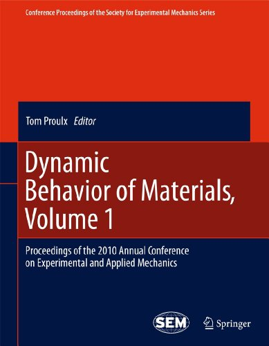 Dynamic Behavior of Materials: v. 1: Proceedings of the 2010 Annual Conference on Experimental and ...