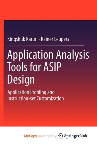 9781441982568: Application Analysis Tools for ASIP Design: Application Profiling and Instruction-set Customization