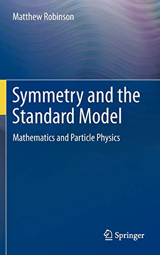 9781441982667: Symmetry and the Standard Model: Mathematics and Particle Physics
