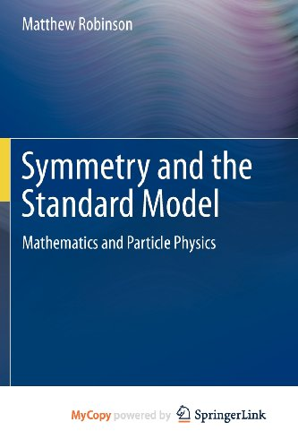 9781441982681: Symmetry and the Standard Model: Mathematics and Particle Physics