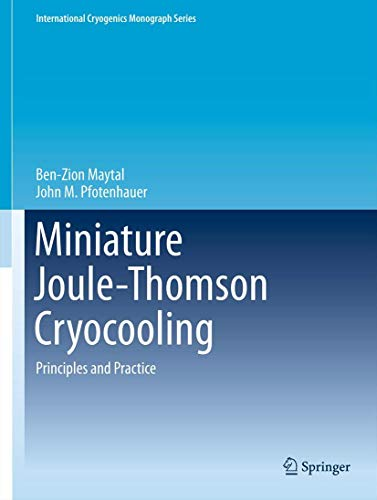 9781441982841: Miniature Joule-Thomson Cryocooling: Principles and Practice (International Cryogenics Monograph Series)