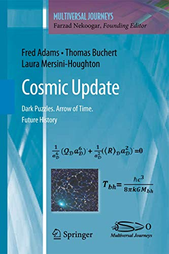 Cosmic Update: Dark Puzzles. Arrow of Time. Future History (Multiversal Journeys) (1441982930) by Fred Adams; Thomas Buchert; Laura Mersini-Houghton