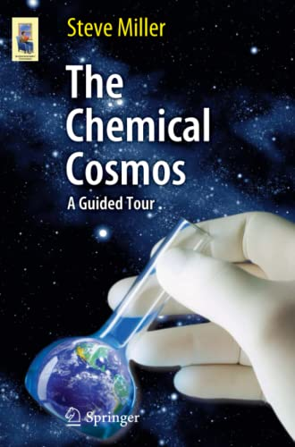 9781441984432: The Chemical Cosmos: A Guided Tour (Astronomers' Universe)